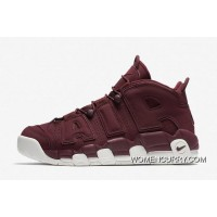 "New Nike Air More Uptempo ""Bordeaux"" Night Maroon-Sail Best"